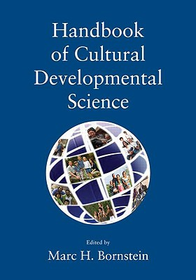 Handbook of Cultural Developmental Science By Bornstein, Marc H. (EDT)